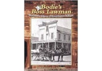 Bodie's Boss Lawman: The Frontier Odyssey of Constable John F. Kirgan