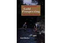 Recreational Gold Prospecting for Fun & Profit  Gail Butler (Author), Paul D. Morrison (Editor)