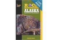 Rockhounding Alaska :by Montana Hodges