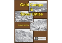 Gold Camps & Silver Cities by Merle W. Wells