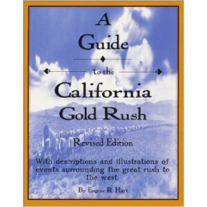 A Guide to the California Gold Rush by Eugene R. Hart