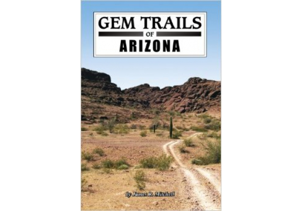 Gem Trails of Arizona by James R  Mitchell