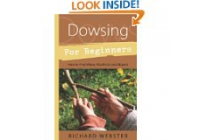 Dowsing for Beginners: How to Find Water, Wealth & Lost Objects (For Beginners (Llewellyn's)) by Richard Webster (1996) (17)