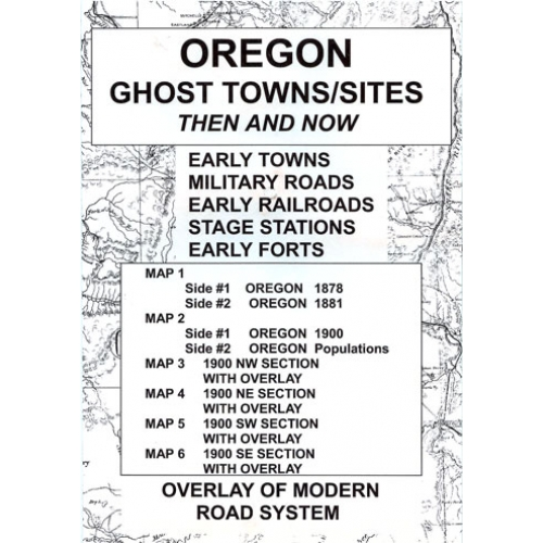 Ghost Towns In Oregon Map.Oregon Ghost Towns Sites Then And Now