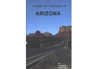 A Guide to Treasure in Arizona by Thomas Penfield