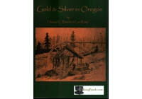 Gold and Silver in Oregon Mining Geology Book by Howard C. Brooks