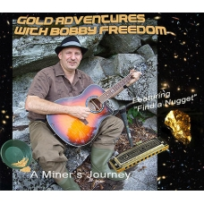 Gold Adventures with Bobby Freedom